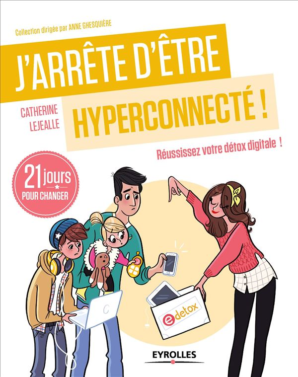 Jarrête Dêtre Hyperconnecté Catherine Lejealle Payot