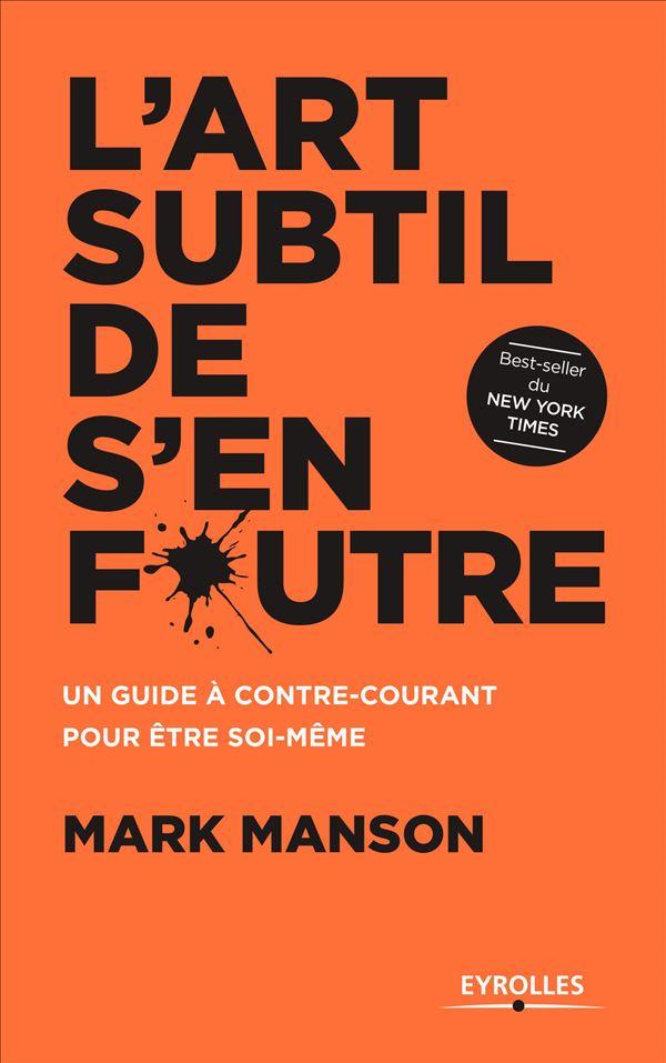 L Art Subtil De S En Foutre Mark Manson Payot